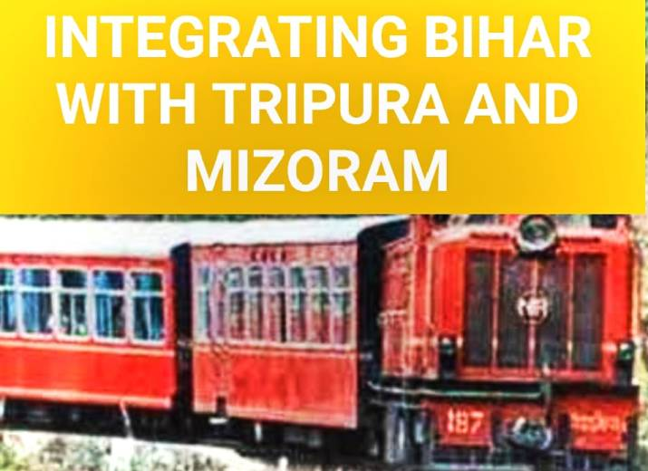 INTEGRATING BIHAR WITH TRIPURA AND MIZORAM