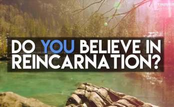do you believe in reincarnation why or why not