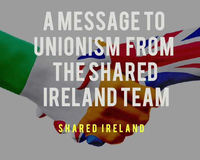 A Message to Unionism from the Shared Ireland Team