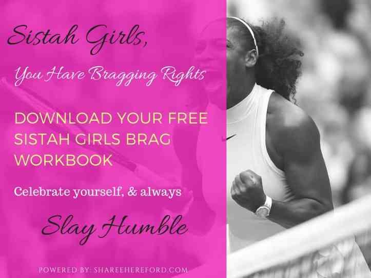 Sistah Girls Brag Sheet