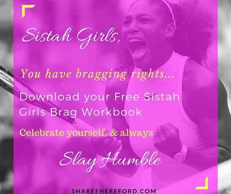 Sistah Girls Brag Sheet