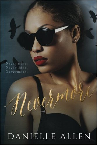 "#SistahGirlReview ""Nevermore"" by Danielle Allen"