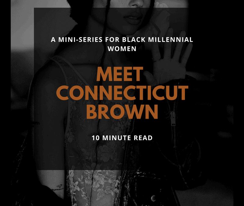 Connecticut Brown- Part1 [A fictional mini-series]