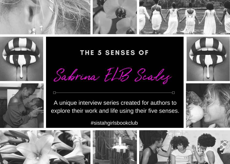 THE FIVE SENSES OF: Sabrina ELB Scales