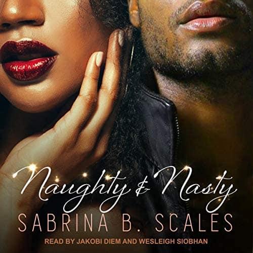 Naughty & Nasty by Sabrina Scales
