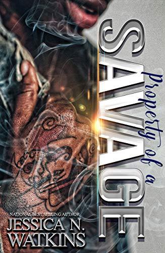 Property of a Savage: A STANDALONE NOVEL by Jessica Watkins