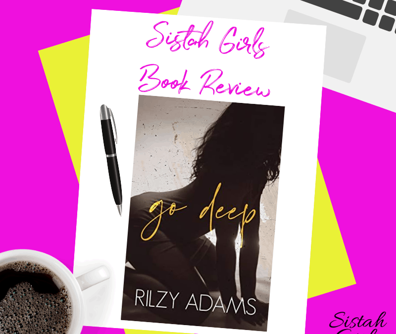 Book Review: Go Deep (Unexpected Lovers Book 1) by Rilzy Adams