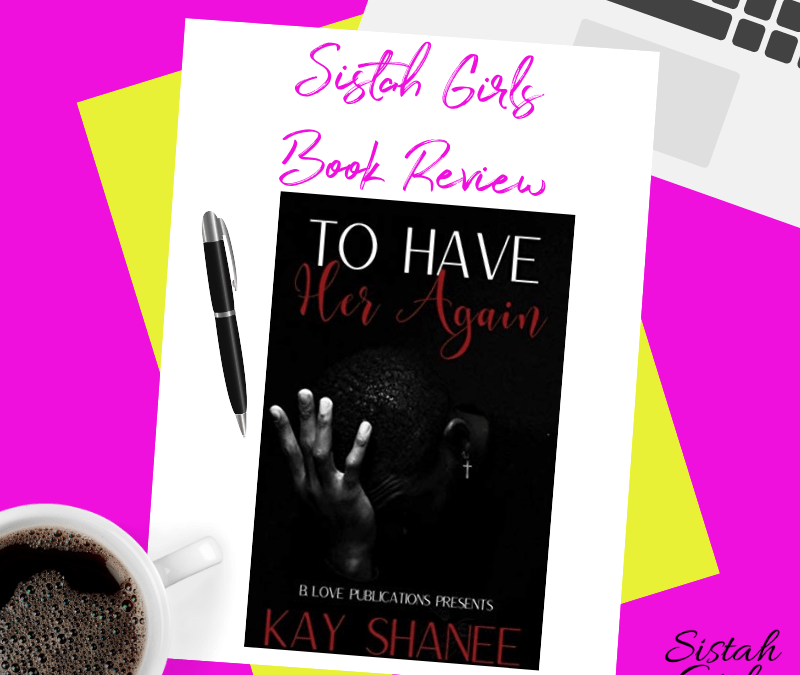 Book Review: To Have Her Again by Kay Shanee