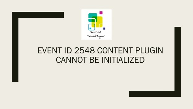 EventID 2548 Content Plugin cannot be initialized