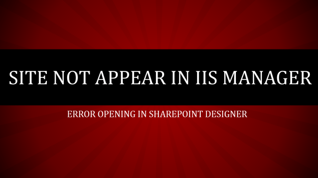 Site not appear in IIS Manager