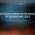 Access Denied Error after migrating to SharePoint 2013