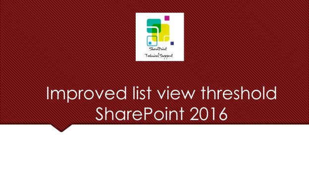 Improved list view threshold sharepoint 2016