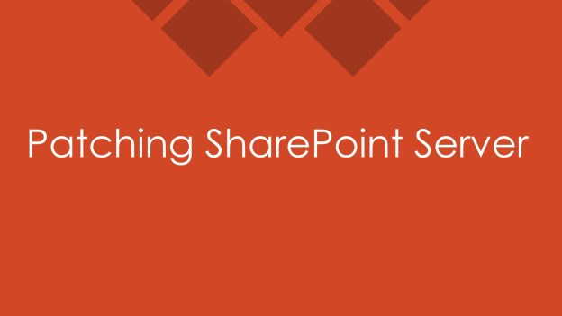 Patching SharePoint Server 2013