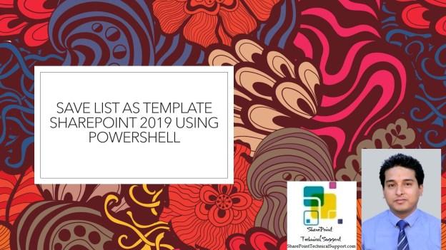 Save list as template sharepoint 2019 using powershell