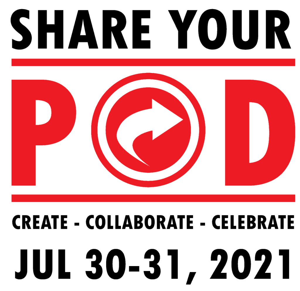 Share Your Pod July 30-31, 2021