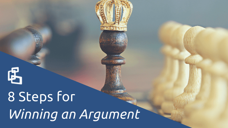 8 Steps for Winning an Argument