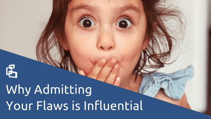Why Admitting Your Flaws is Influential