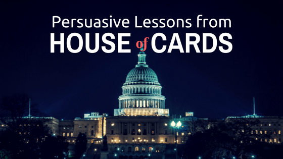 The Influence of Frank Underwood: Persuasive Lessons from House of Cards