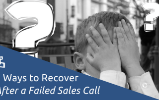 3 Ways to Recover After a Failed Sales Call