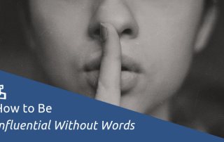 How to Be Influential Without Words