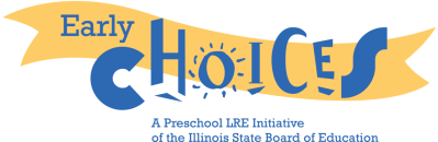 Early Choices - A Preschool LRE Initiative