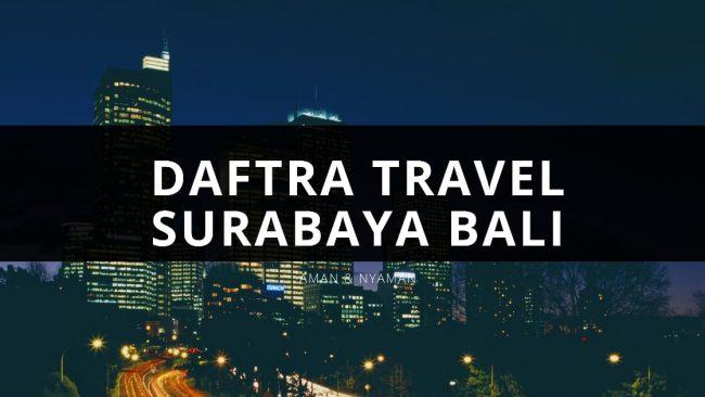 Daftra Travel Surabaya Bali Aman & Nyaman