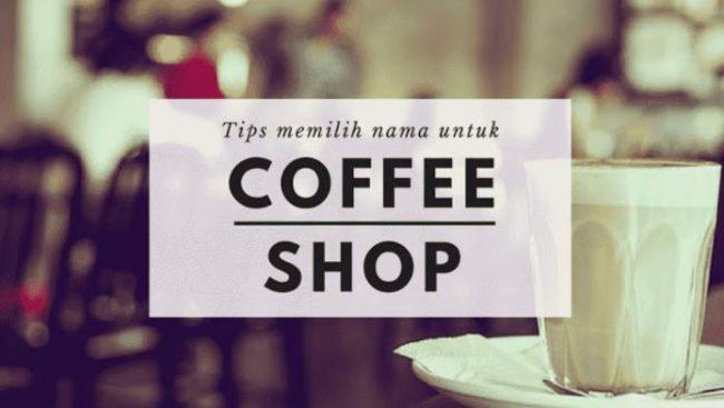 Tips Memilih Nama Bisnis Cafe
