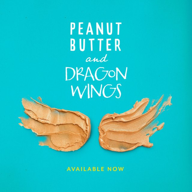 Peanut Butter and Dragon Wings, now available
