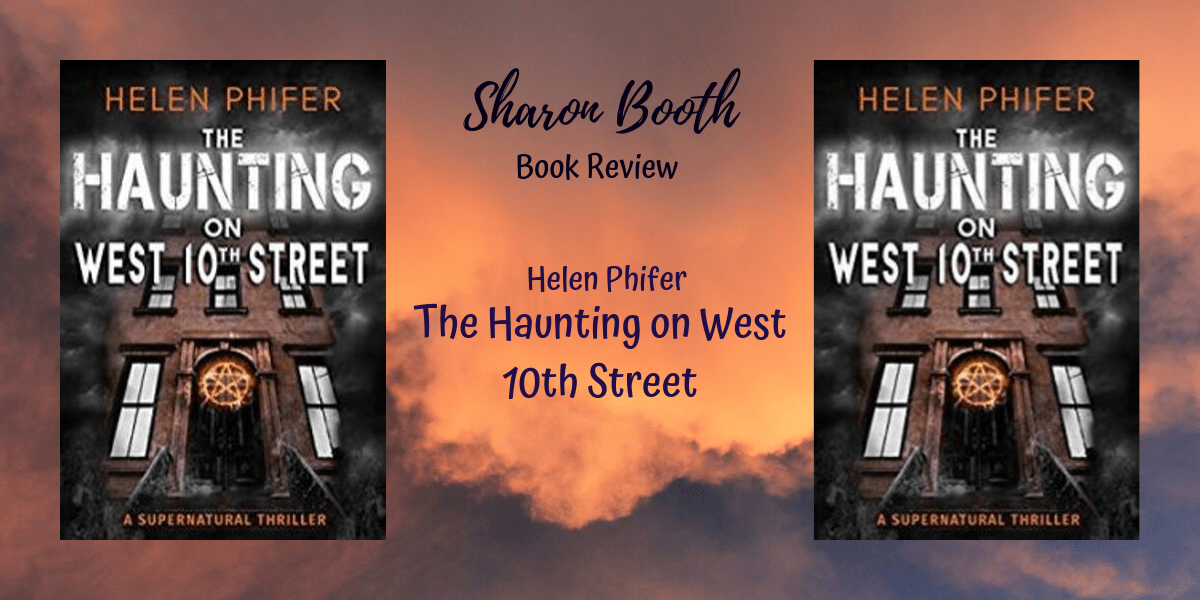 The Haunting on West 10th Street by Helen Phifer