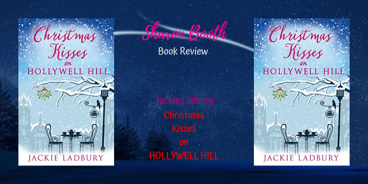 Christmas Kisses on Hollywell Hill by Jackie Ladbury