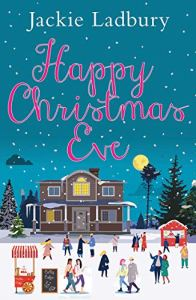 Happy Christmas, Eve by Jackie Ladbury