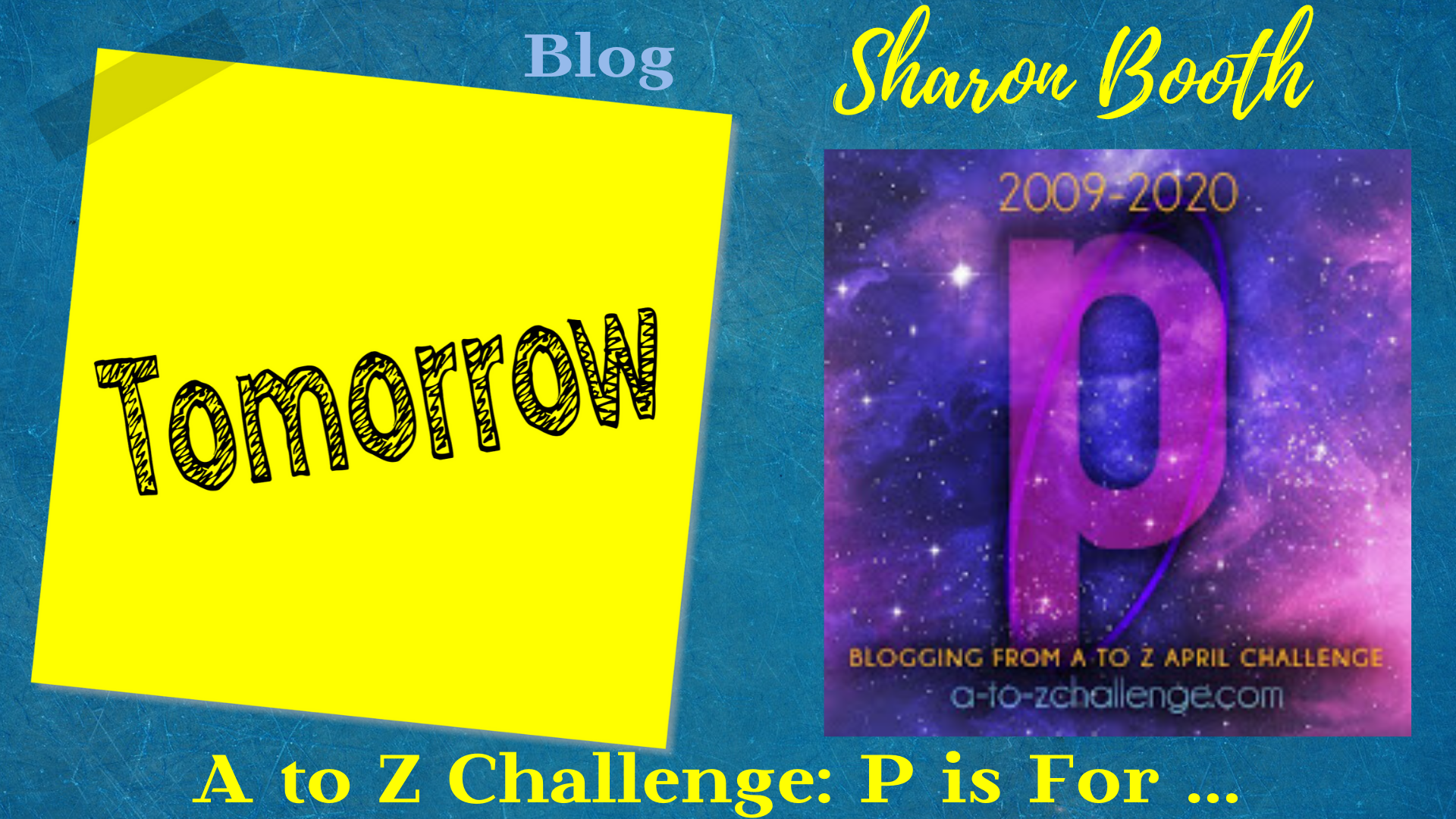 #AtoZChallenge P is For …