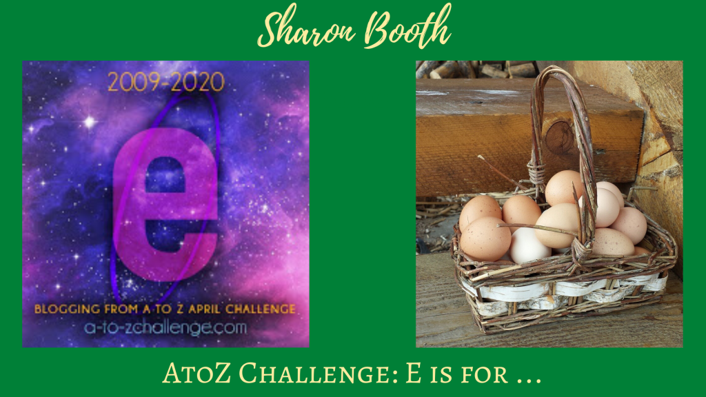 A to Z challenge E is for