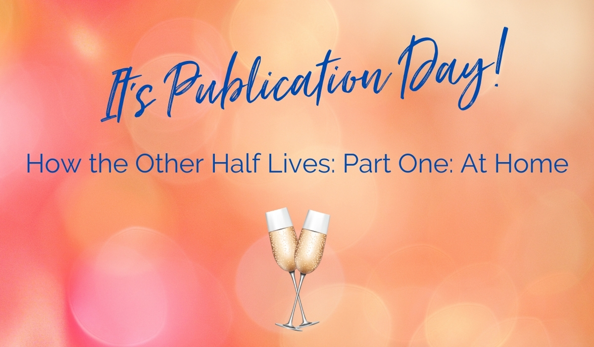 You are currently viewing It's publication day for How the Other Half Lives Part 1