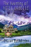 The Haunting of Hotel LaBelle Sharon Buchbinder