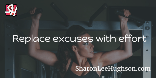 Day 282: One of the motivating saying from my video trainer. What excuse is holding you back?