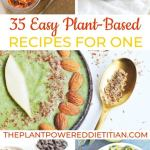 35 Easy Plant Based Recipes For One Sharon Palmer The Plant Powered Dietitian