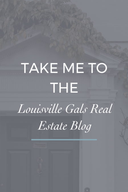 Read More At The Louisville Gals Real Estate Blog
