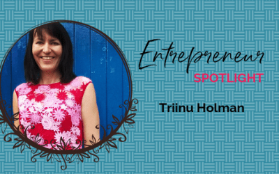 Entrepreneur Spotlight: Triinu Holman