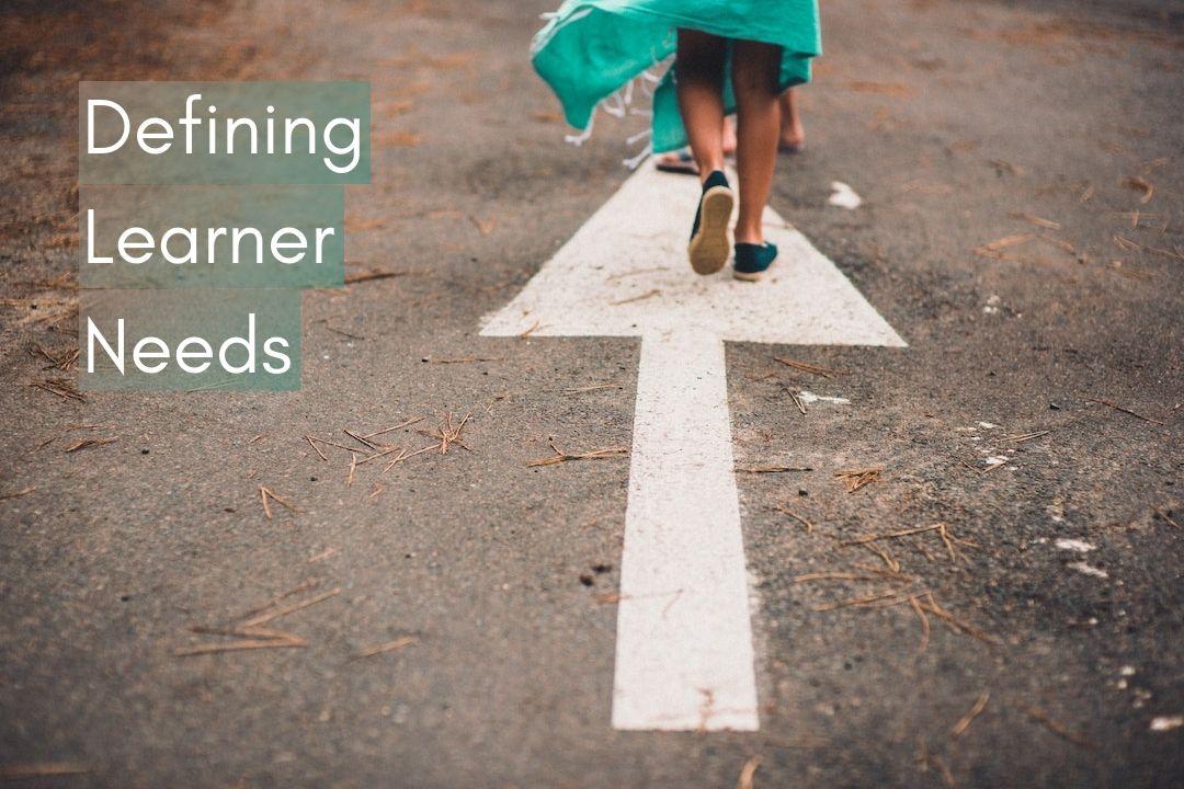 Defining Learner Needs(1)