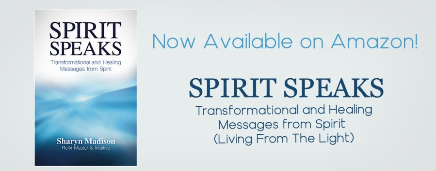 Spirit Speaks: Transformational and Healing Messages from Spirit (Living From The Light) Now Available on Amazon
