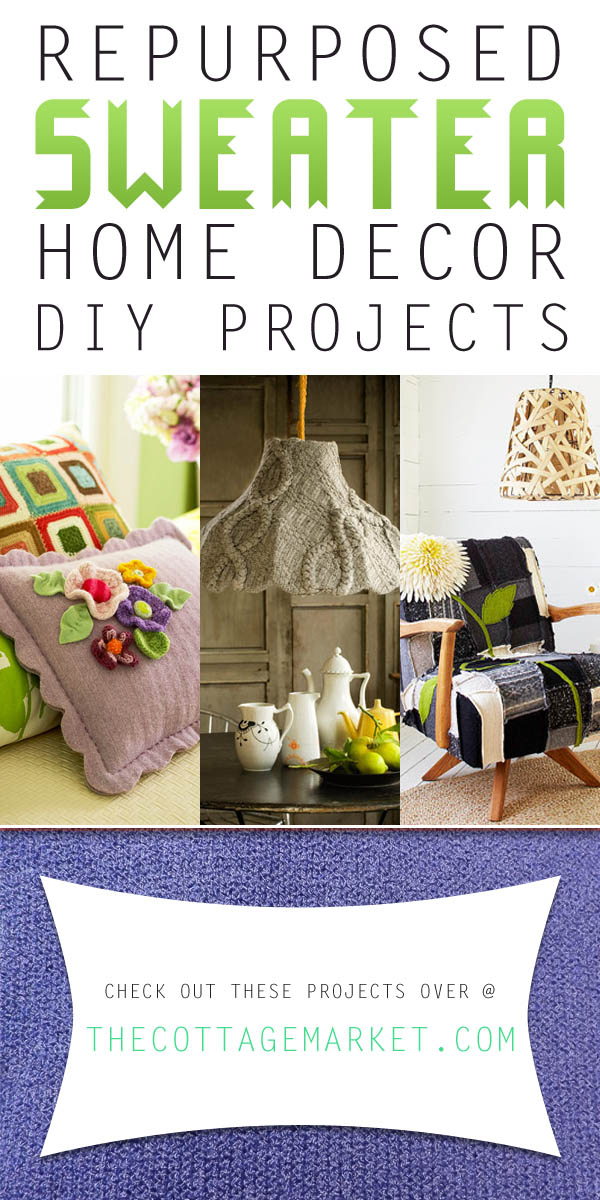 Best Repurposed Sweater Home Decor Diy Projects The Cottage This Month