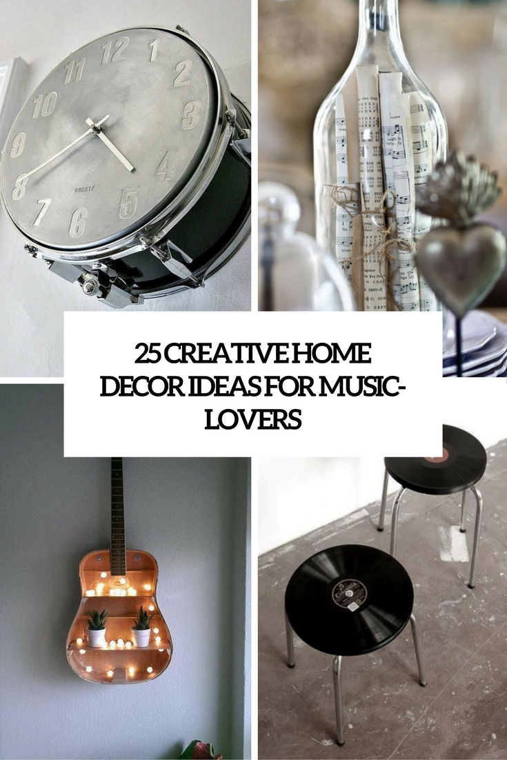 Best 25 Creative Home Décor Ideas For Music L*V*Rs Shelterness This Month