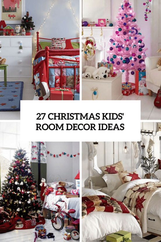 Best 27 Cool And Fun Christmas Décor Ideas For Kids' Rooms This Month