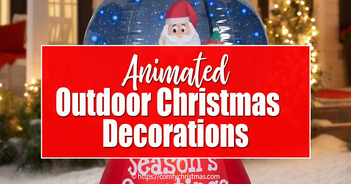 Best How To Make Animated Outdoor Christmas Decorations This Month