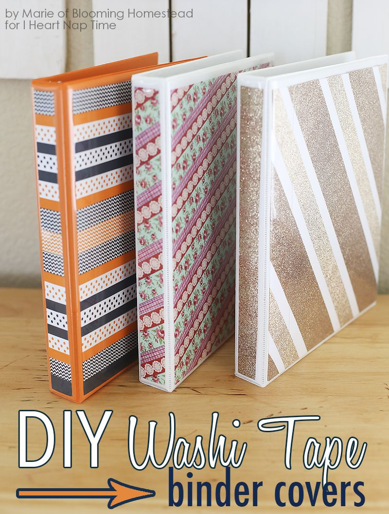 Best Diy Binder Covers I ♥ Naptime Crafts Washi Tape Crafts This Month