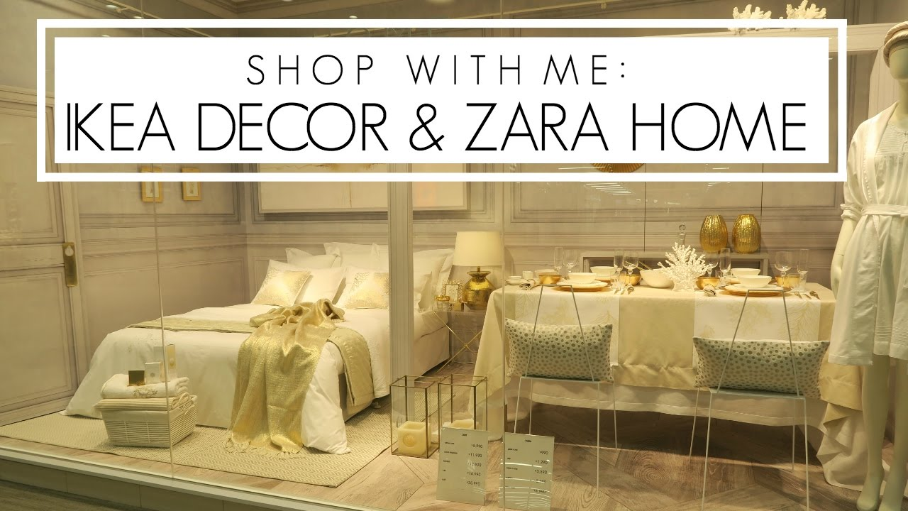 Best Shop With Me Ikea Decor Zara Home Youtube This Month