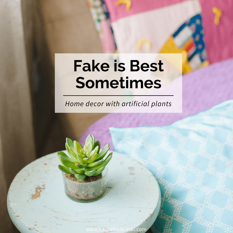 Best Sometimes Fake Is Best Home Decor With Artificial Plants This Month