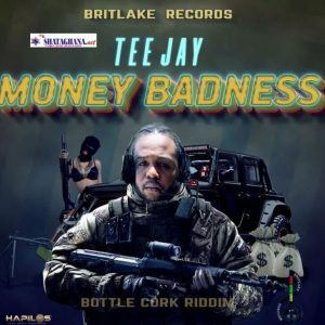 Teejay – Money Badness (Prod. Brit Lake Records)