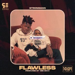 Strongman – Flawless (Prod. by Gee Mix)